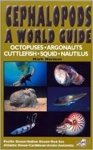 Cephalopods A World Guide